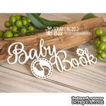 Чипборд ScrapBox - Надпись Baby Book Hi-317 - ScrapUA.com