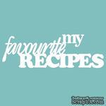 Чипборд от Вензелик - my favourite recipes, размер: 100*33 мм - ScrapUA.com