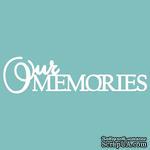 Чипборд от Вензелик - Our memories, размер: 100*26 мм - ScrapUA.com
