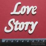 Чипборд от Вензелик - Слова ''Love story'', ширина фразы: 124 мм - ScrapUA.com
